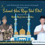 ADRI FEBRIANDI, S.Sos Beserta Keluarga Mengucapkan Selamat Hari Raya Idul Fitri 1 Syawal 1442 H